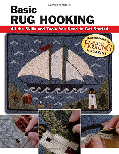 Basic Rug Hooking: All the Skills and Tools You Need to Get Started (How To Basics)