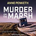Murder on the Marsh Audiobook by Anne Penketh Narrated by Michael Healy