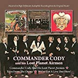 Commander Cody & His Lost Planet Airmen/Tales From The Ozone /  Commander Cody & His Lost Planet Airmen