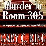 Murder in Room 305 | Gary C. King