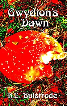 Gwydion's Dawn (H.E. Bulstrode's West Country Tales Book 3) by [Bulstrode, H.E.]