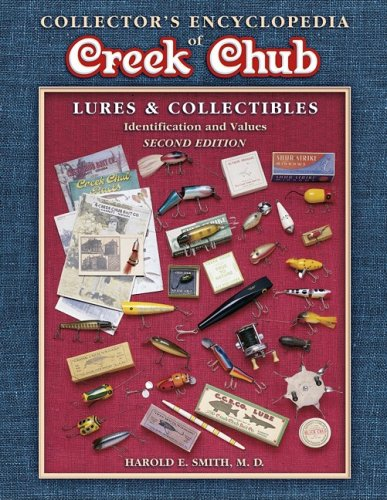 Read Online Collector's Encyclopedia of Creek Chub: Lures & Collectibles : Identification and Values (COLLECTORS ENCYCLOPEDIA TO CREEK CHUB LURES AND COLLECTIBLES) pdf epub