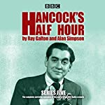 Hancock's Half Hour: Series 5: 20 episodes of the classic BBC Radio comedy series | Ray Galton,Alan Simpson
