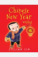 Chinese New Year Wishes: Chinese Spring and Lantern Festival Celebration (Fun Festivals) Paperback
