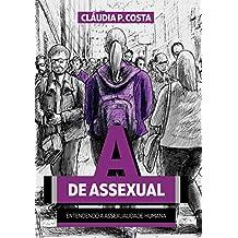 A de Assexual: Entendendo a Assexualidade Humana