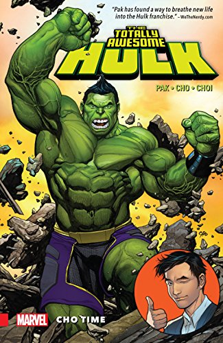 The Totally Awesome Hulk Vol. 1: Cho Time (The Totally Awesome Hulk (2015-2017)) cover