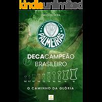 Palmeiras Decacampeão Brasileiro: o caminho da glória