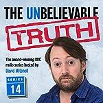 The Unbelievable Truth: Series 14 | Jon Naismith,Graeme Garden