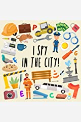 I Spy - In The City!: A Fun Guessing Game for 2-4 Year Olds Paperback