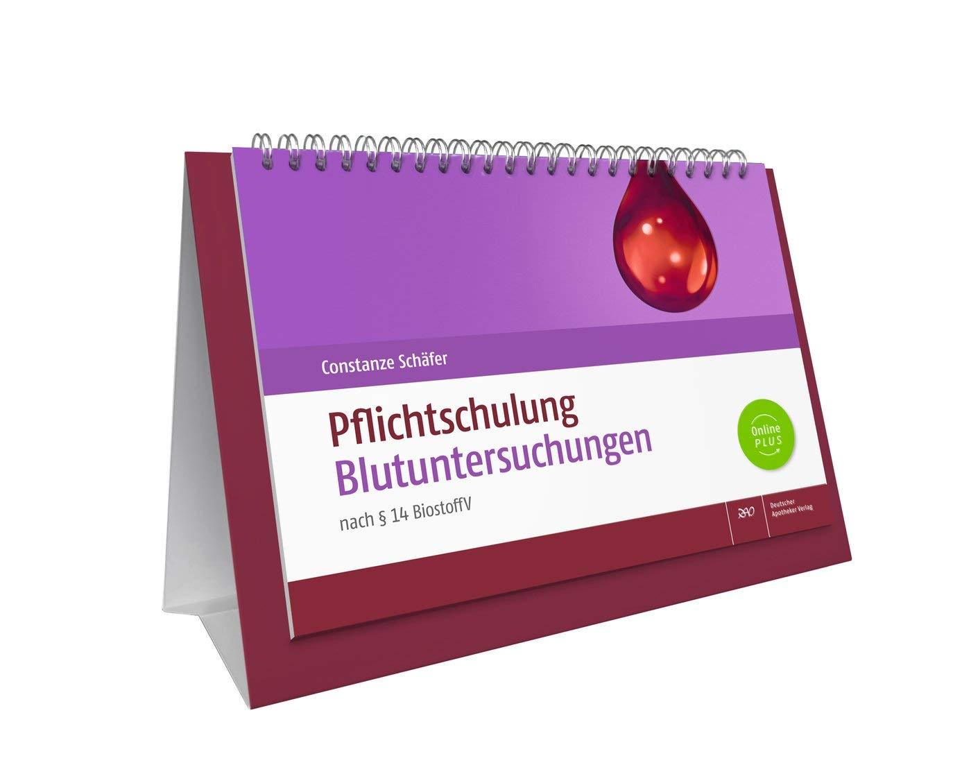 Pflichtschulung Blutuntersuchungen: nach § 14 BioStoffV Taschenbuch – 28. September 2018 Constanze Schäfer Deutscher Apotheker Verlag 3769272528 Arznei / Arzneimittellehre