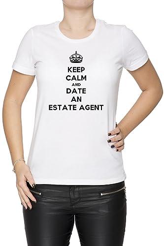 Keep Calm And Date An Estate Agent Mujer Camiseta Cuello Redondo Blanco Manga Corta Todos Los Tamaño...