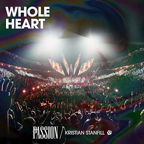 Whole Heart Live Feat Kristian Stanfill By Passion On Amazon