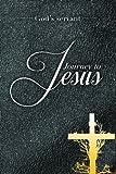 Journey to Jesus, God's servant, 1493117777