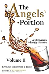 The Angels' Portion, Volume 2: A Clergyman's Whisk(e)y Narrative Paperback