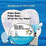 Polar Bear, Polar Bear, What Do You Hear? | Bill Martin Jr.