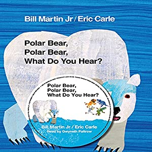 Polar Bear, Polar Bear, What Do You Hear? Audiobook