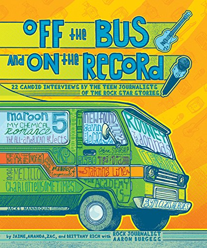 Off the Bus and On the Record: 22 Candid Rock Interviews by the Teen Journalists of the Rock - Brittany Records