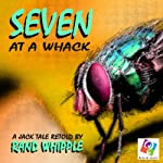 Seven at a Whack: A Jack Tale | Rand Whipple