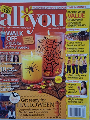 All You: Ideas, Tips, Life With a Reality Check. Issue 9 September 26, 2008 - Get Ready for Halloween: Creepy Crafts Everyone Can Make, Ghoulish Decor for Your Home, Fun Party Ideas and More