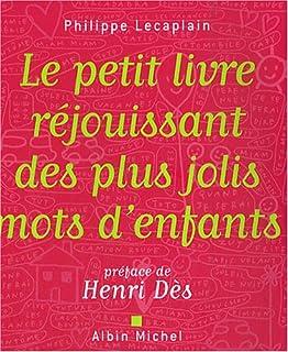 Le petit livre réjouissant des plus jolis mots d'enfants, Lecaplain, Philippe