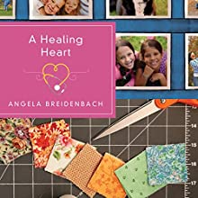 A Healing Heart Audiobook by Angela Breidenbach Narrated by Elizabeth Wells