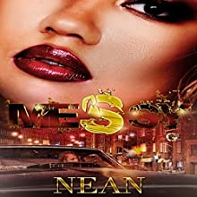 Messy Audiobook by Nean B Narrated by Cee Scott