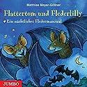 Flattertom und Flederlily: Ein nächtliches Fledermausical Hörspiel von Matthias Meyer-Göllner Gesprochen von: Matthias Meyer-Göllner, Barni Söhnel