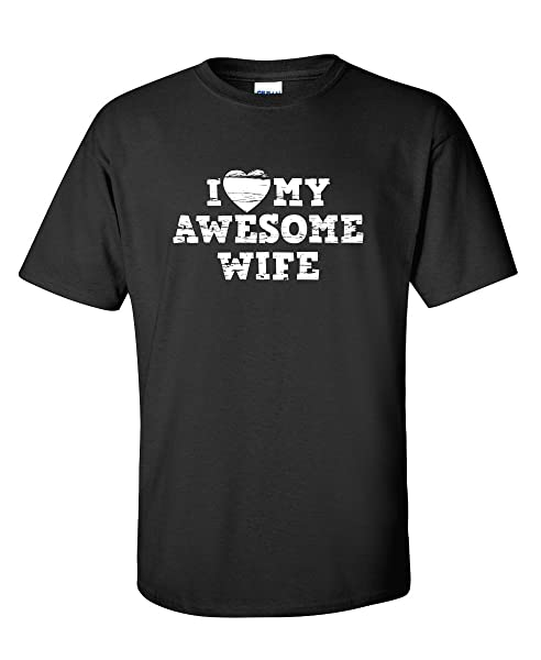 I Love My Awesome Wife Husband Dad Father Sarcasm Funny T Shirt