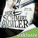 Der Schmerzsammler Hörbuch von Martin Conrath Gesprochen von: Vera Teltz