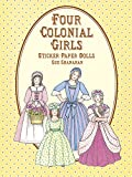 img - for Four Colonial Girls Sticker Paper Dolls (Dover Paper Dolls) book / textbook / text book
