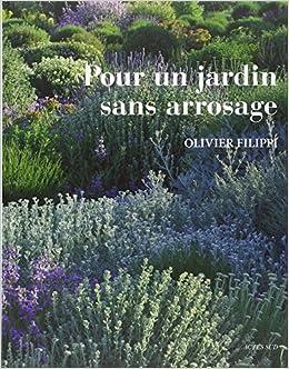 Pour un jardin sans arrosage (Nature): Amazon.es: Filippi, Olivier: Libros en idiomas extranjeros