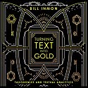 Turning Text into Gold Audiobook by Bill Inmon Narrated by Lou Lambert