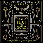 Turning Text into Gold | Bill Inmon