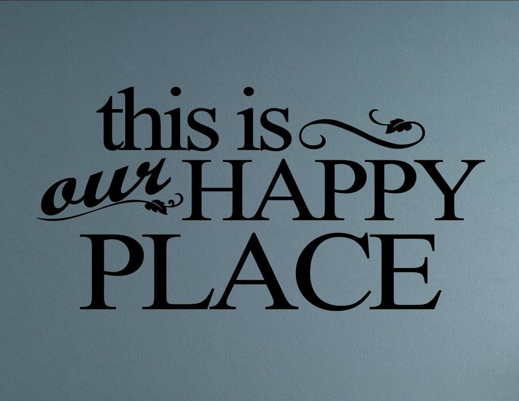 This is our happy place Home Decor Stickers - Vinyl Quote Me