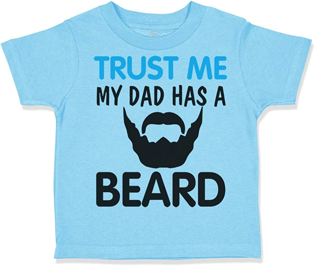 Custom Toddler T-Shirt Trust Me My Dad Has A Beard Fathers Day Cotton