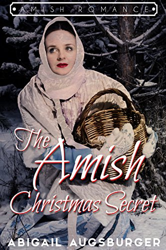 The Amish Christmas Secret by [Augsburger, Abigail]