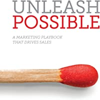 Unleash Possible: A Marketing Playbook That Drives B2B Sales