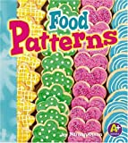 Food Patterns, Nathan Olson and Capstone Press Editors, 0736867295