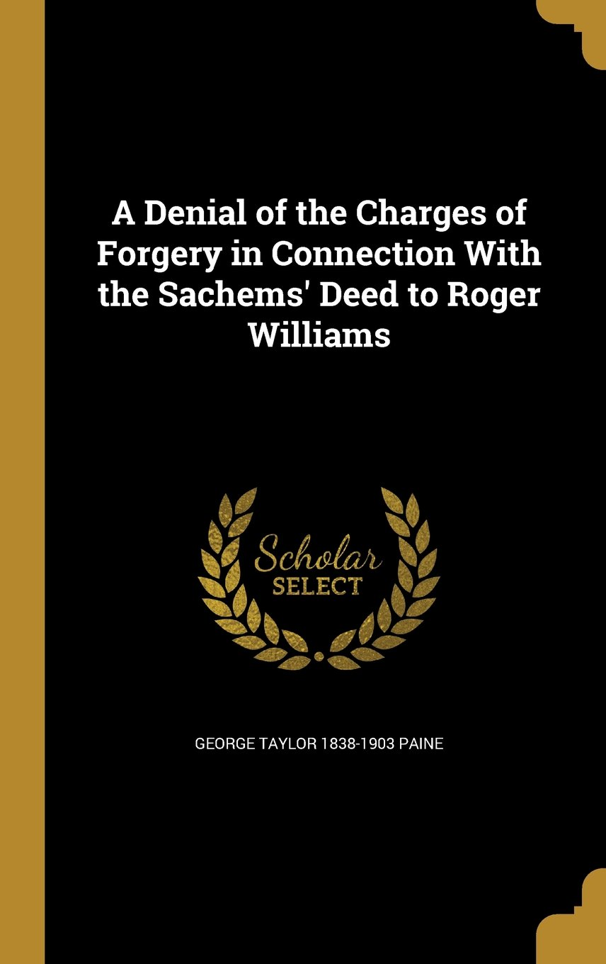 Download A Denial of the Charges of Forgery in Connection with the Sachems' Deed to Roger Williams pdf