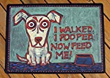 I walked. I pooped. Now feed me. Dog food bowl mat. Easy to clean. Durable as heck.