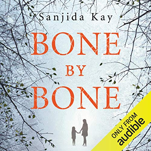 Bone by Bone: A Psychological Thriller So Compelling, You Won't Be Able to Stop Listening