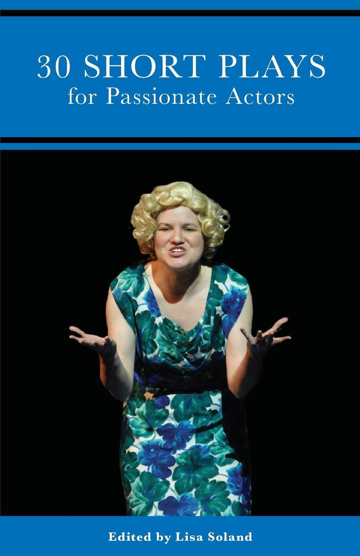 Read Online 30 Short Plays for Passionate Actors ebook