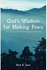 God's Wisdom for Making Peace: Daily Devotions in the Letter to Philemon Paperback
