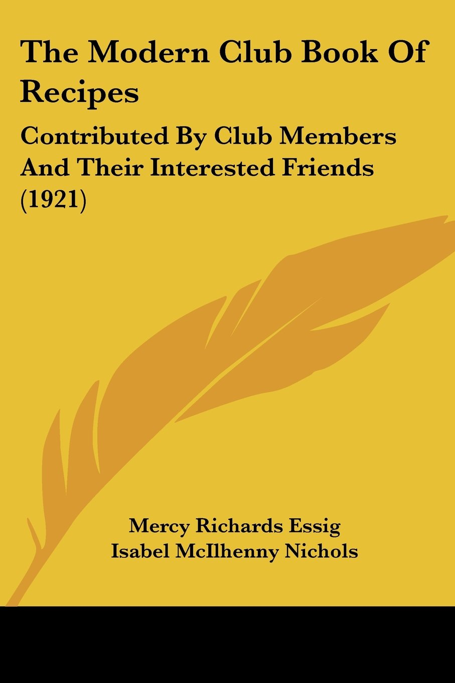 The Modern Club Book Of Recipes: Contributed By Club Members And Their Interested Friends (1921) PDF