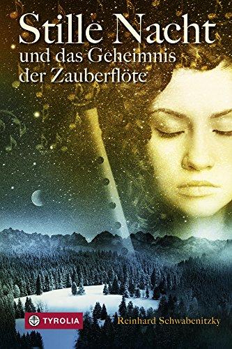 Stille Nacht und das Geheimnis der Zauberflöte (German Edition)