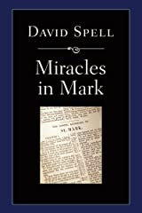 Miracles in Mark Kindle Edition