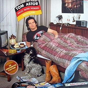 Tom Astor Tom Astor Hallo Guten Morgen Deutschland