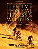 Lifetime Physical Fitness and Wellness, Sharon A. Hoeger and Werner W. K. Hoeger, 0495012025