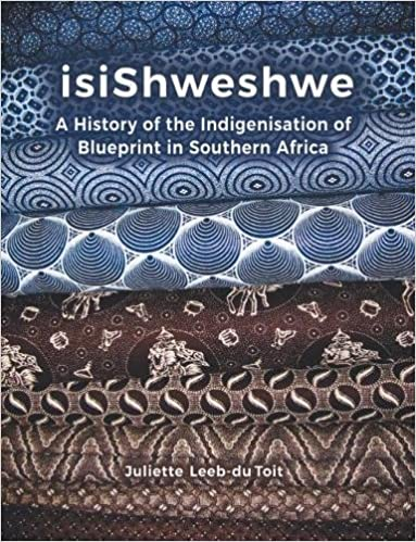 Amazon isishweshwe a history of the indigenisation of amazon isishweshwe a history of the indigenisation of blueprint in south africa 9781869143145 juliette leeb du toit books malvernweather Image collections