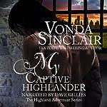 My Captive Highlander: Highland Adventure, Book 7 | Vonda Sinclair